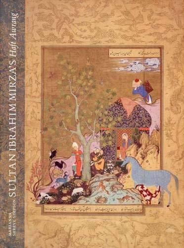 Pdf Social Sciences Sultan Ibrahim Mirza's Haft Awrang: A Princely Manuscript from Sixteenth-Century Iran