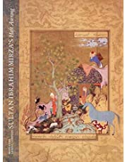Sultan Ibrahim Mirza's Haft Awrang: A Princely Manuscript from Sixteenth-Century Iran