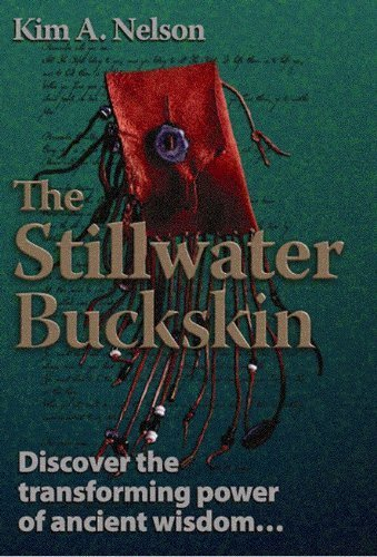 The Stillwater Buckskin: Discover the transforming power of ancient wisdom