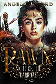 Pawn: An Epic Fantasy Trilogy (Night of the Dark Fae Book 1) (English Edition)
