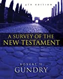 Survey of the New Testament, Robert H. Gundry, 0310238250
