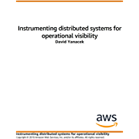 Instrumenting Distributed Systems for Operational Visibility (English Edition)