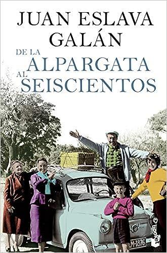 De La Alpargata Al Seiscientos por Juan Eslava Galán epub