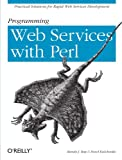 Programming Web Services with Perl, Randy J. Ray, Pavel Kulchenko, 0596002068