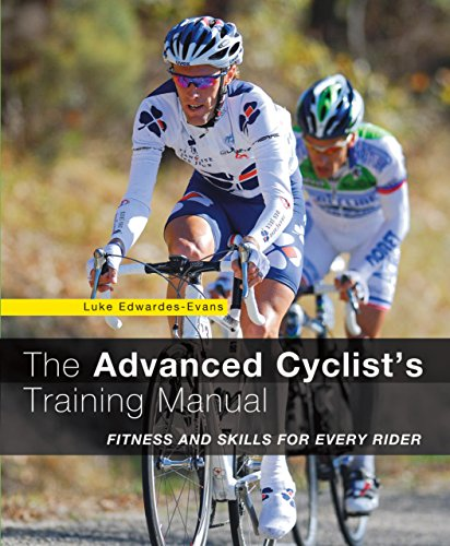 (Advanced Cyclist's Training Manual: Fitness And Skills For Every Rider)