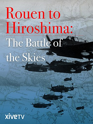 Dimensional Key 3 - Rouen to Hiroshima: The Battle of the Skies