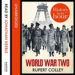 World War Two: History in an Hour Hörbuch