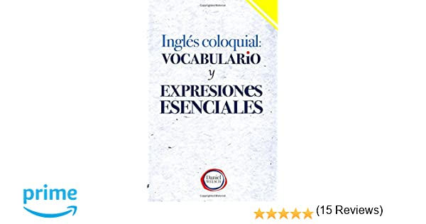 Inglés Coloquial: Vocabulario y Expresiones Esenciales: Amazon.es ...