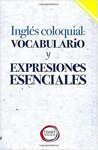 Inglés Coloquial: Vocabulario y Expresiones Esenciales ...