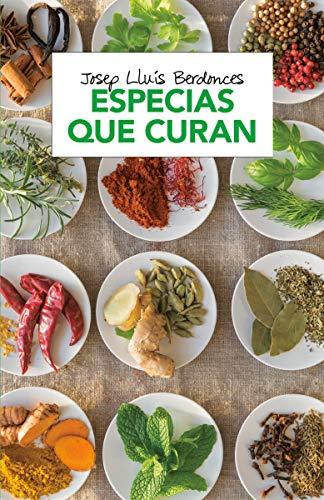 Especias que curan (Spanish Edition) by Josep Lluis Berdonces