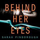 Behind Her Eyes Audiobook by Sarah Pinborough Narrated by Anna Bentinck, Josie Dunn, Bea Holland, Huw Parmenter