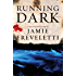 Running Dark: A Novel