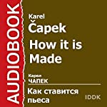 How It Is Made [Russian Edition] | Karel Capek