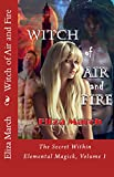 Witch of Air and Fire: The Secret Within (Elemental Magick Book 1)