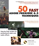 50 Fast Adobe Premiere 6. 5 Techniques, Peter Kennedy and Maura Kennedy, 0764524453
