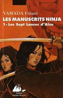 Les manuscrits ninja, Tome 1 : Les sept lances d'Aizu par Yamada