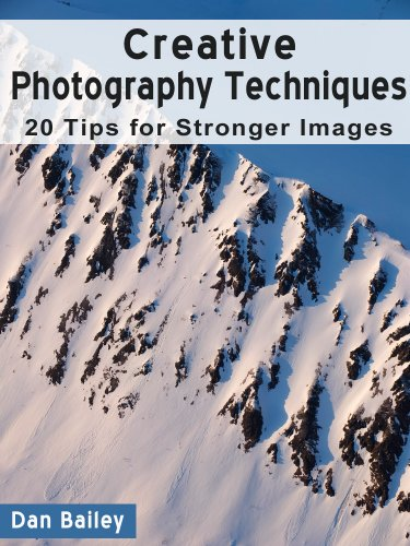 Creative Photography Techniques - 20 Tips for Stronger Images