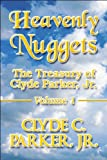 Heavenly Nuggets, Clyde C. Parker, 1448918111