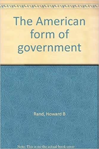 The American form of government: Howard B Rand: Amazon.com: Books