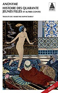 Histoire des quarante jeunes filles : et autres contes, Rabeuf, Daphné (Trad.)