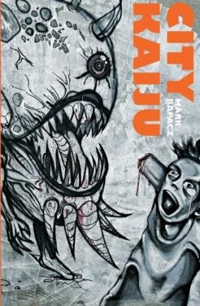 { [ CITY KAIJU ] } Rapacz, Mark ( AUTHOR ) Jul-09-2014 Paperback PDF