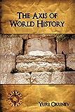 The Axis of World History, Yuri Okunev, 1438945027