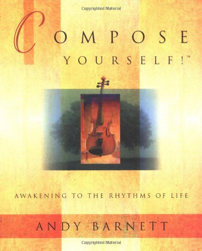 Compose Yourself!: Awakening to the Rhythms of Life by Llewellyn Publications