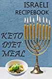 Israeli recipe book ,Keto Diet Meal: Keto Diet Journal,Ketogenic Diet Food Diary ,Jewish Meal Diary , Kitchen book,Weight Loss & Fitness Planner, healthy food