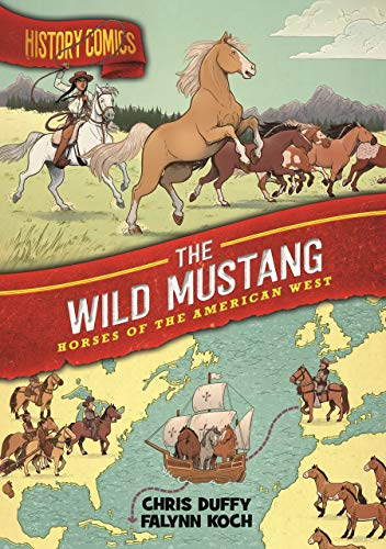 Book Cover: History Comics: The Wild Mustang: Horses of the American West