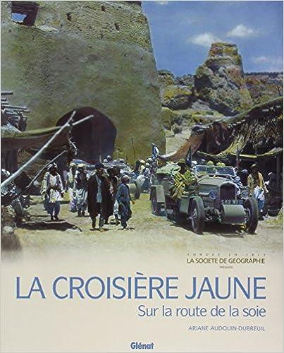 Livres La Croisière jaune : Sur la route de la soie pdf