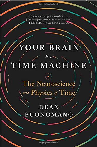 Full pdf your brain is a time machine the neuroscience and full pdf your brain is a time machine the neuroscience and physics of time full download ebook by dean buonomano e1c75aj4w fandeluxe Gallery