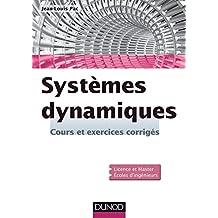 Systèmes dynamiques : Cours et exercices corrigés (Sciences de l'ingénieur) (French Edition)