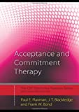 Image of Acceptance and Commitment Therapy: Distinctive Features (CBT Distinctive Features) by Paul E. Flaxman (2010-11-10)