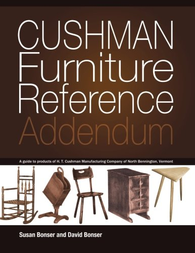 Bennington Vermont - Cushman Furniture Reference, Addendum: Furniture by the H. T. Cushman Manufacturing Company of North Bennington, Vermont