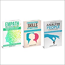 How to Analyze People, Conversational Skills, Empath Highly Sensitive People 3 Manuscripts in 1 Book: Self-Development Starter Pack Audiobook by Jason Gale Narrated by Lukas Arnold