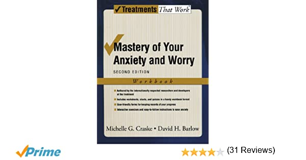 Mastery of Your Anxiety and Worry: Workbook (Treatments That Work ...