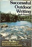 Successful Outdoor Writing, Jack Samson, 0911654666