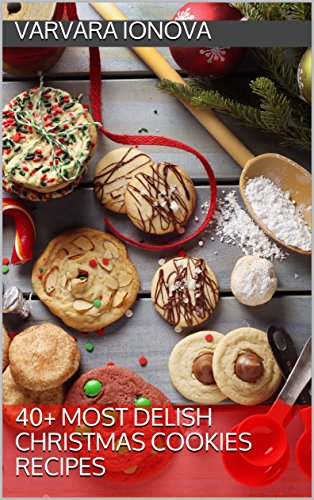 40 Most Delish Christmas Cookies Recipes Your Ultimate Christmas Guide Book 1