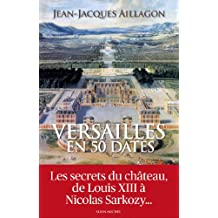Versailles en 50 dates (French Edition)