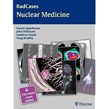 Nuclear Medicine (Radcases) by Appelbaum, Daniel, Miliziano, John, Bradley, Yong, Nayak, Su (2011) Paperback