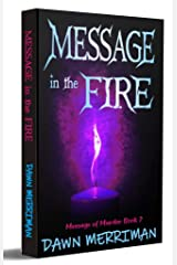 MESSAGE in the FIRE: A paranormal suspense thriller with a touch of romance (Messages of Murder Book 2) Kindle Edition