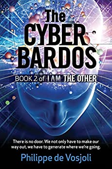 The CyberBardos: Book 2 of I AM the Other by [de Vosjoli, Philippe]