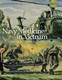 Navy Medicine in Vietnam, Jan K. Herman and Naval History Heritage and Command, 1782663495