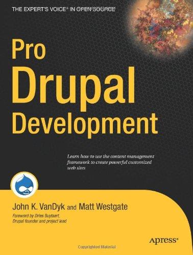 Pro Drupal Development by John K. VanDyk , Matt Westgate, Apress