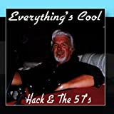 Everything's Cool by Hack & the 57s