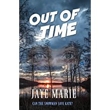 Out of Time: can the Snowman save Kate? (Jaye's Mystery Thriller Series Book 2)
