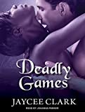 Deadly Games (Kinncaid Brothers)