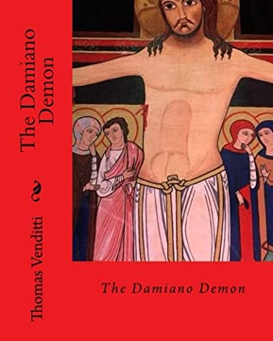 The Damiano Demon: The Untold Story of St Francis of Assisi - Franciscans San Damiano