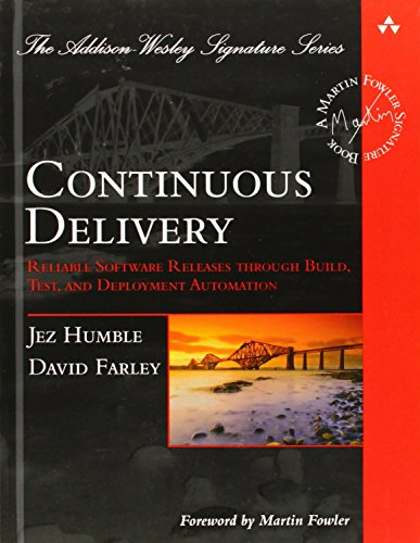 Pdf Technology Continuous Delivery: Reliable Software Releases through Build, Test, and Deployment Automation (Addison-Wesley Signature Series (Fowler))