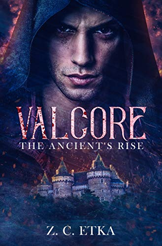 Valcore: The Ancient's Rise by Z. C. Etka